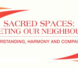 SACRED SPACES: MEETING OUR NEIGHBOURS